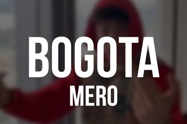 MERO - Bogota (Official Video) Lyrics