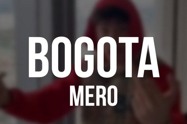MERO – Bogota (Official Video) Lyrics