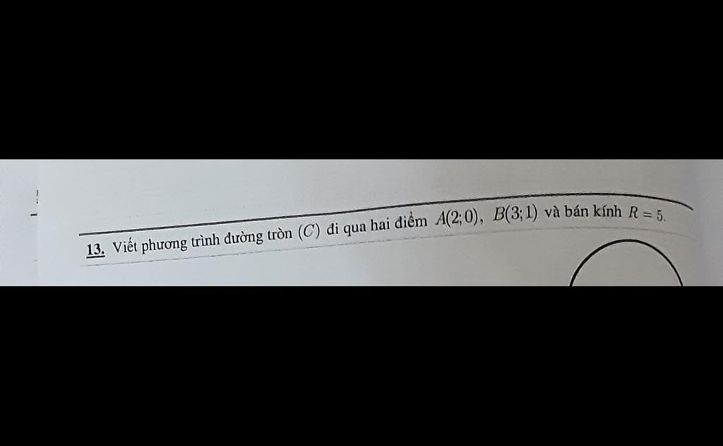 viet-phuong-trinh-duong-tron-c-di-qua-hai-diem-a-2-0-b-3-1-va-ban-kinh-b-giup-mk-vs-mk-can-gap-a