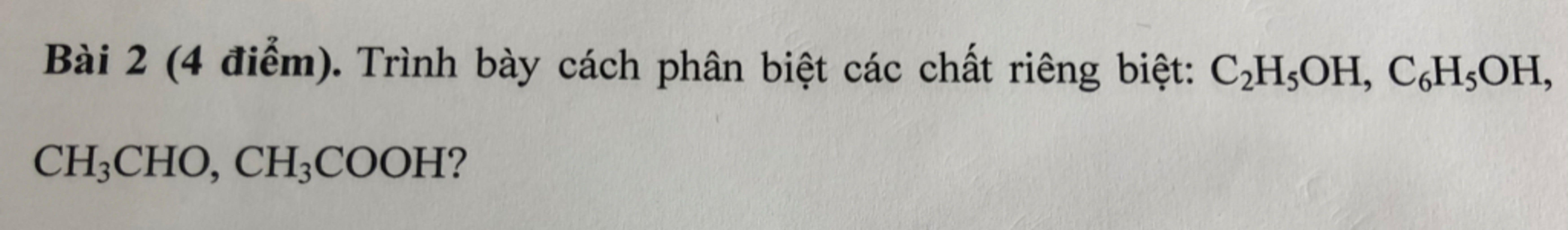 trinh-bay-cach-phan-biet-cac-chat-rieng-biet-c2h5oh-c6h5oh-ch3cho-ch3cooh