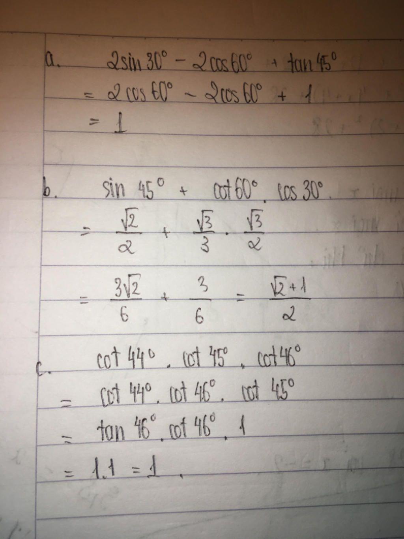 a-2sin30o-2cos60o-tg45o-b-sin45o-cotg60o-cos30o-c-cotg44o-cotg45o-cotg46o-hay-tinh